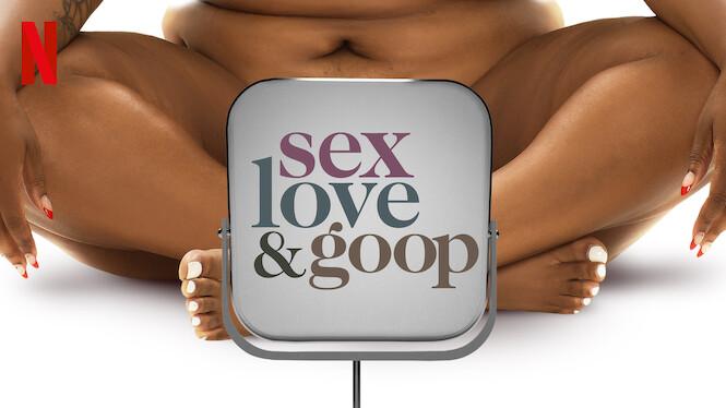 Sex, Love & goop on Netflix UK